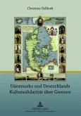 Dänemarks und Deutschlands Kultursolidarität über Grenzen