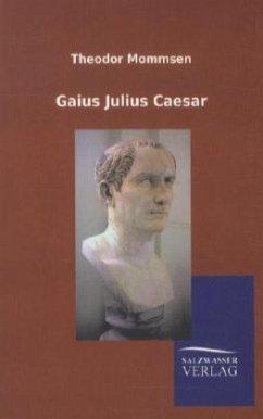 Gaius Julius Caesar - Mommsen, Theodor