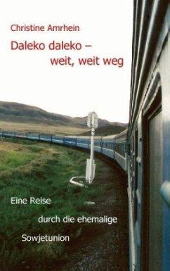 Daleko, daleko - weit, weit weg - Amrhein, Christine