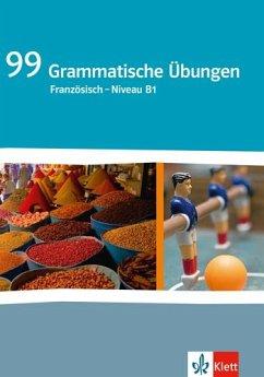 99 Grammatische Übungen Französisch - Niveau B1