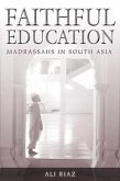 Faithful Education: Madrassahs in South Asia