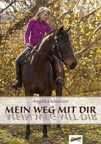 Mein Weg mit dir - Schweizer, Angelika