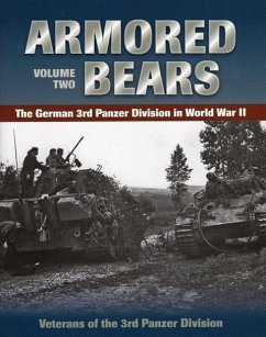 Armored Bears, Volume 2: The German 3rd Panzer Division in World War II - Veterans of the 3rd Panzer Division
