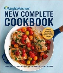Weight Watchers New Complete Cookbook: Over 500 Delicious Recipes for the Healthy Cook's Kitchen - Weight Watchers