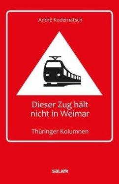 Dieser Zug hält nicht in Weimar