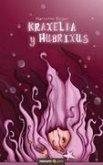 Kraxelia y Hubrixus
