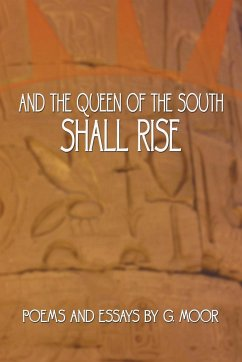 And the Queen of the South Shall Rise - Moor, G.