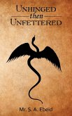 Unhinged Then Unfettered