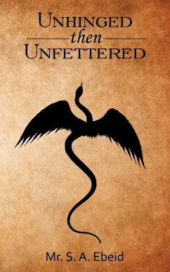 Unhinged Then Unfettered - Ebeid, S. a.