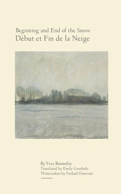 Beginning and End of the Snow - Bonnefoy, Yves