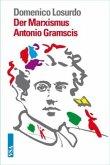 Der Marxismus Antonio Gramscis