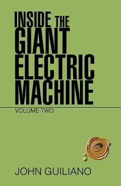 Inside the Giant Electric Machine: Volume Two - Guiliano, John