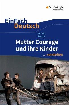 Mutter Courage und ihre Kinder. EinFach Deutsch ...verstehen - Brecht, Bertolt; Volk, Stefan