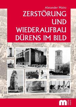 Zerstörung und Wiederaufbau Dürens im Bild - Mainz, Alexander
