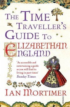 The Time Traveller's Guide to Elizabethan England - Mortimer, Ian