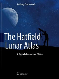 The Hatfield Lunar Atlas - Cook, Anthony Ch.
