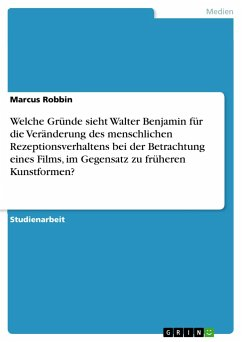 Welche Gründe sieht Walter Benjamin für die Veränderung des menschlichen Rezeptionsverhaltens bei der Betrachtung eines Films, im Gegensatz zu früheren Kunstformen?