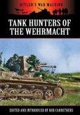 German Tank Hunters; The Panzer Jager