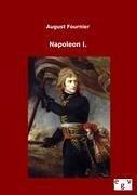 Napoleon I. - Fournier, August