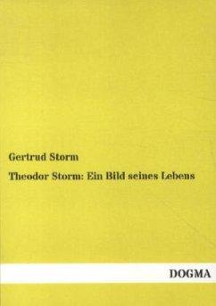 Theodor Storm: Ein Bild seines Lebens