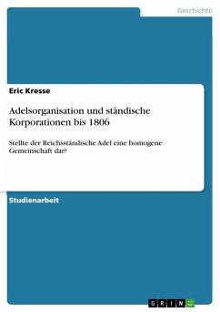 Adelsorganisation und ständische Korporationen bis 1806