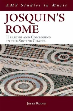 Josquin´s Rome: Hearing and Composing in the Sistine Chapel