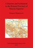 Urbanism and Settlement in the Roman Province of Moesia Superior