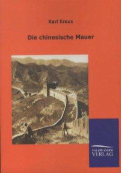 Die chinesische Mauer - Kraus, Karl