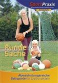 Eine Runde Sache: Abwechslungsreiche Ballspiele für Groß und Klein