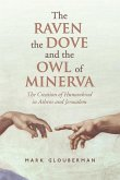 The Raven, the Dove, and the Owl of Minerva: The Creation of Humankind in Athens and Jerusalem