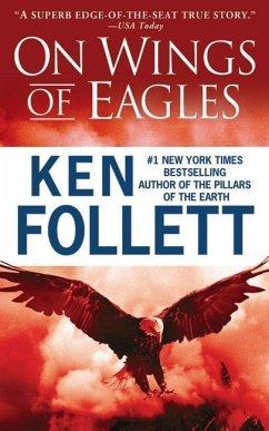 On Wings of Eagles - Follett, Ken