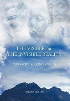 The Visible and the Invisible Reality: Expanscious Consciousness - Lettau, Helena