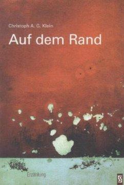 Auf dem Rand - Klein, Christoph A. G.