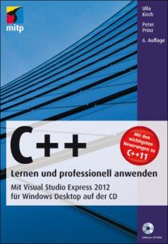 C++ - Lernen und professionell anwenden, m. CD-ROM - Kirch, Ulla;Prinz, Peter