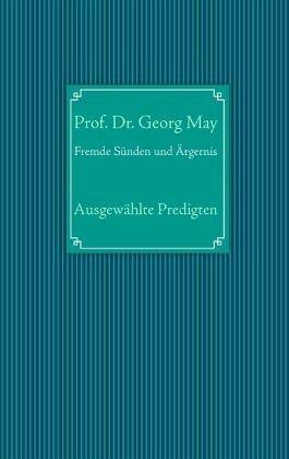 Fremde Sünden und Ärgernis - May, Georg