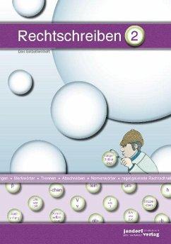 Rechtschreiben 2 / Rechtschreiben Selbstlernheft Bd.2 - Wachendorf, Peter; Debbrecht, Jan
