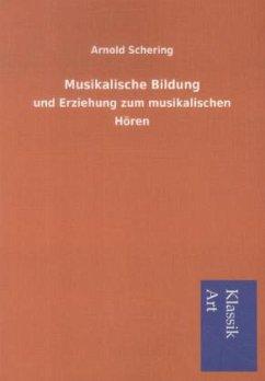 Musikalische Bildung und Erziehung zum musikalischen Hören