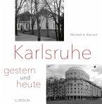Karlsruhe - gestern und heute