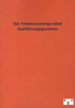 Der Friedensvertrag nebst Ausführungsgesetzen - Goldschmidt, Viktor