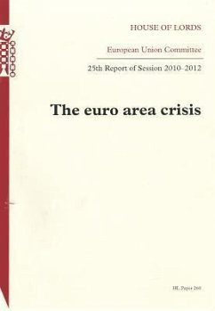 Euro Area Crisis, Twenty-Fifth Report of Session 2010-2012: House of Lords Paper 260 Session 2010-12