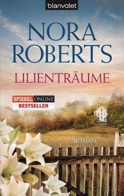 Lilienträume / Blüten Trilogie Bd.2 - Roberts, Nora