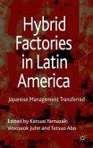 Hybrid Factories in Latin America: Japanese Management Transferred