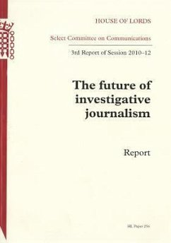Future of Investigative Journalism: Report, Third Report of Session 2010-12: House of Lords Paper 256 Session 2010-12