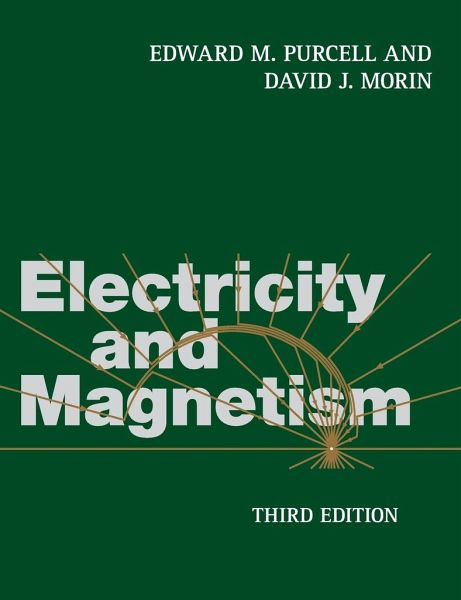 Electricity and Magnetism von Edward M. Purcell; David J ...