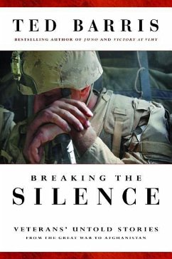 Breaking the Silence: Untold Veterans' Stories from the Great War to Afghanistan - Barris, Ted