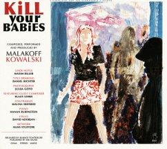 Kill Your Babies - Malakoff Kowalski