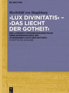 ,Lux divinitatis' - ,Das liecht der gotheit' (eBook, PDF) - Magdeburg, Mechthild von
