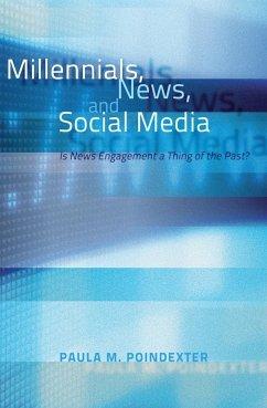 Millennials, News, and Social Media - Poindexter, Paula M.