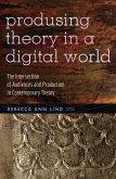 Produsing Theory in a Digital World