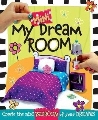 My Mini Dream Room Create The Mini Bedroom Of Your Dreams